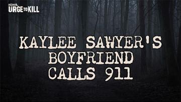 LISTEN: Boyfriend of Kaylee Sawyer calls 911