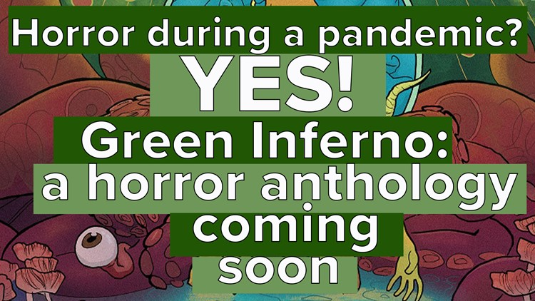 Horror during a pandemic? Green Inferno, new horror comics anthology that takes on terrestrial horror