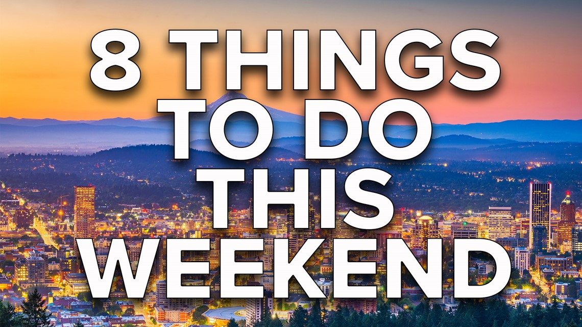 8 things to do this weekend in the Portland metro: March 5-7