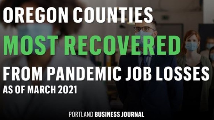 These Oregon counties have regained the most jobs since start of the pandemic