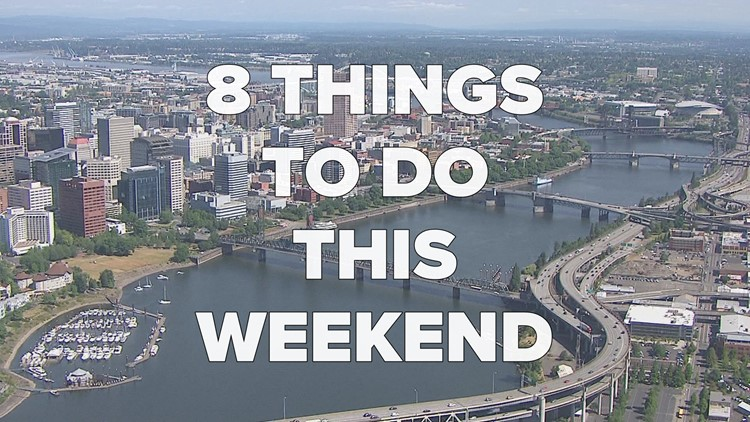 8 things to do around Portland this weekend